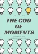 The God Of Moments