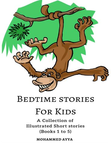 Bedtime stories &  Love Poems : A Collection of Illustrated Short stories (Book 1 to 5)