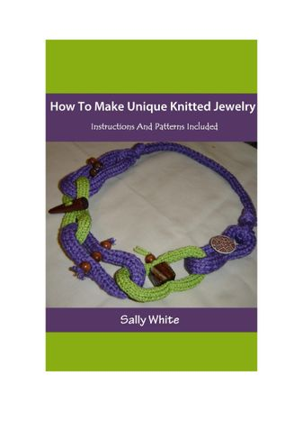 How To Make Unique Knitted Jewelry