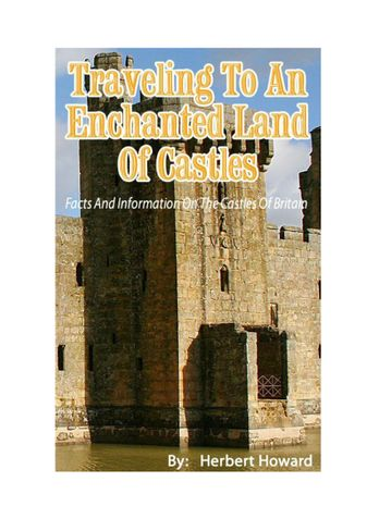 Traveling To An Enchanted Land Of Castles - Facts And Information On The Castles Of Britain