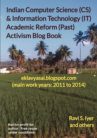Indian Computer Science (CS) & Information Technology (IT) Academic Reform (Past) Activism Blog Book