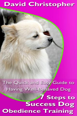 7 Steps to Success Dog Obedience Training