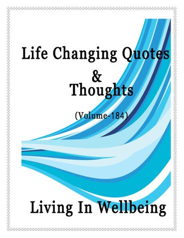 Life Changing Quotes & Thoughts (Volume 184)